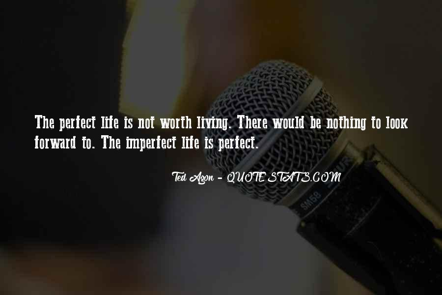 Quotes About Not Perfect Life #792830