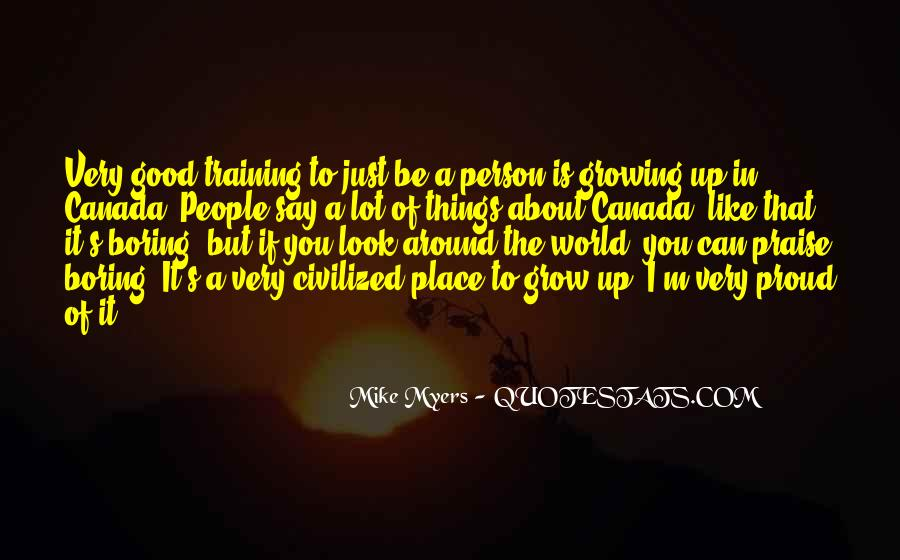 Quotes About The Place You Grow Up #107145