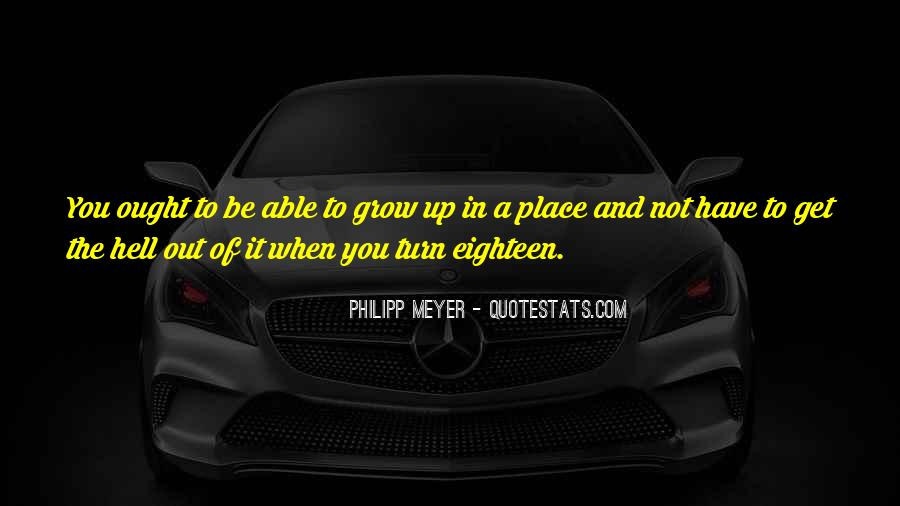 Quotes About The Place You Grow Up #1101795