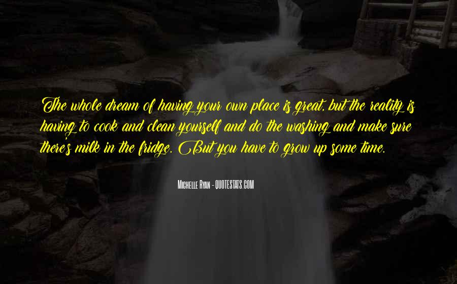 Quotes About The Place You Grow Up #1316973