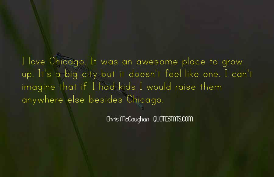 Quotes About The Place You Grow Up #137825