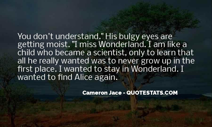 Quotes About The Place You Grow Up #1463372