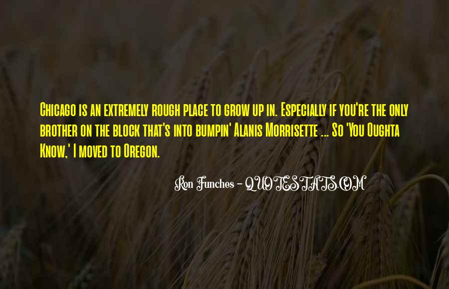 Quotes About The Place You Grow Up #1652761