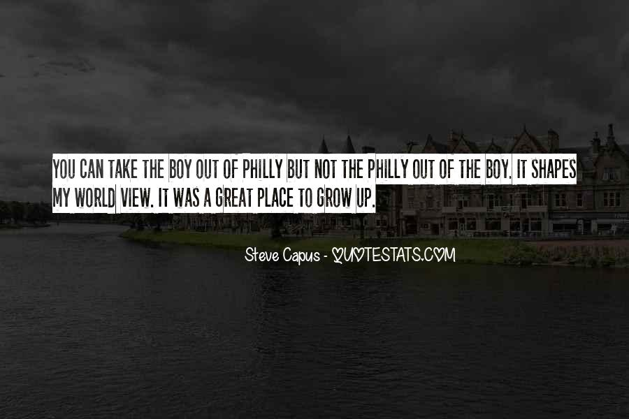 Quotes About The Place You Grow Up #1724318