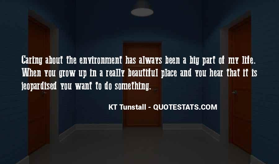 Quotes About The Place You Grow Up #1756070