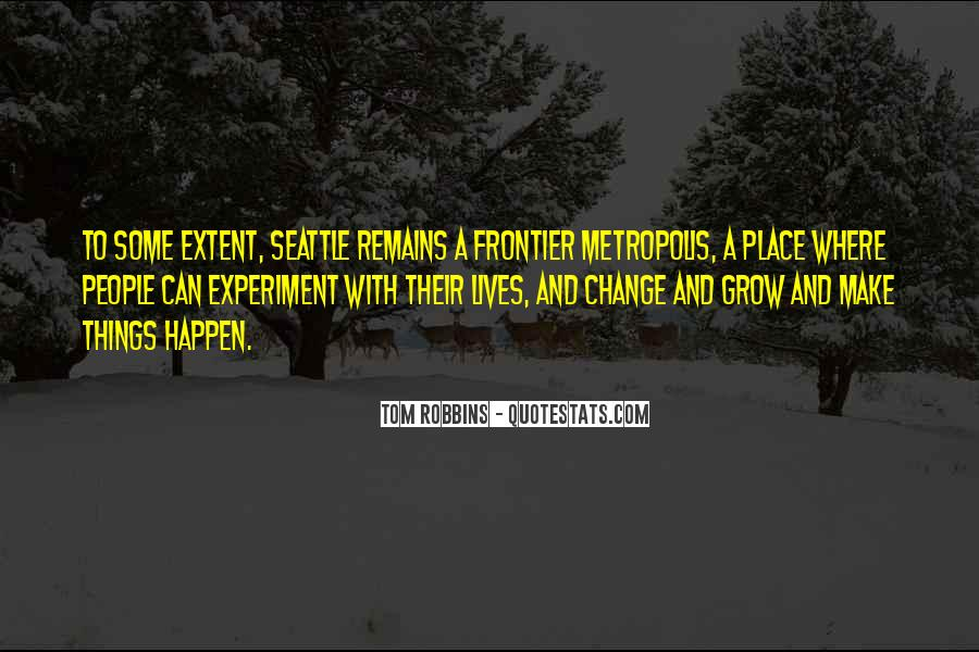 Quotes About The Place You Grow Up #237533
