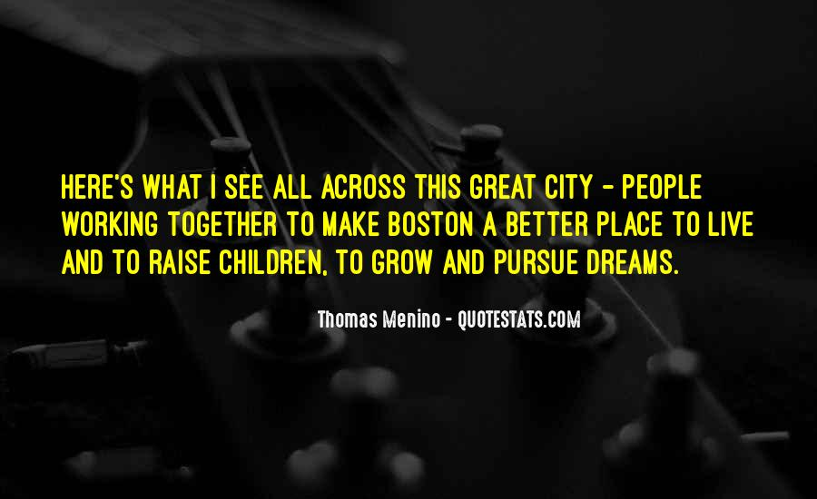 Quotes About The Place You Grow Up #251699