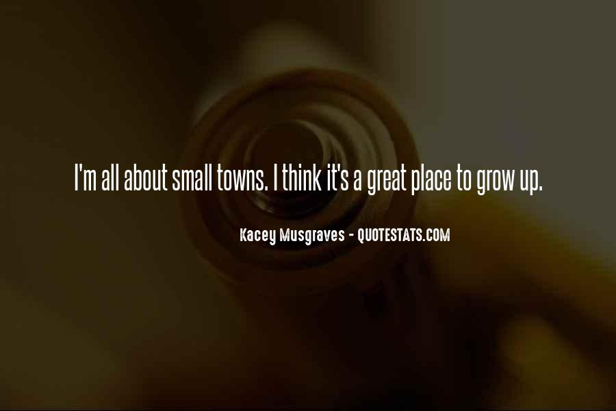 Quotes About The Place You Grow Up #262490