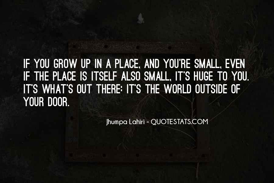 Quotes About The Place You Grow Up #371062