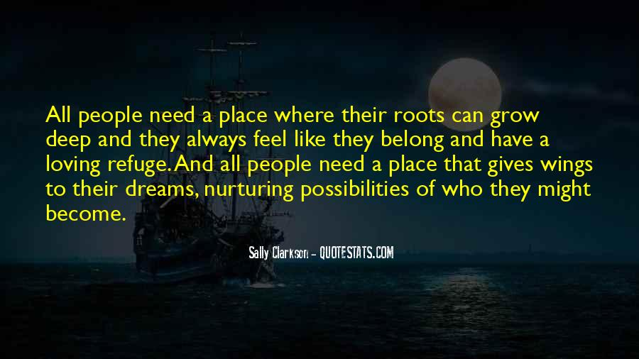 Quotes About The Place You Grow Up #384623