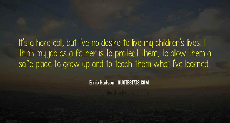 Quotes About The Place You Grow Up #387217