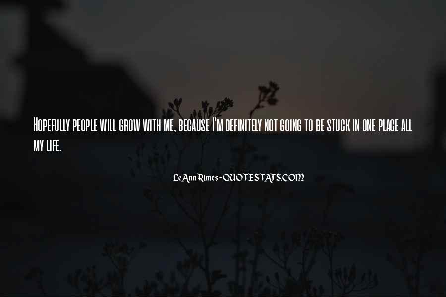 Quotes About The Place You Grow Up #39980