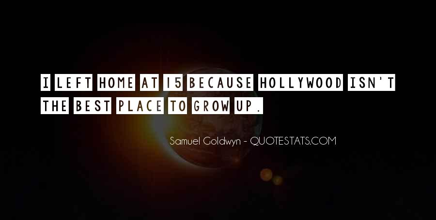 Quotes About The Place You Grow Up #417092
