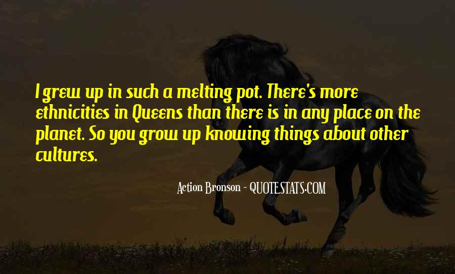 Quotes About The Place You Grow Up #451775