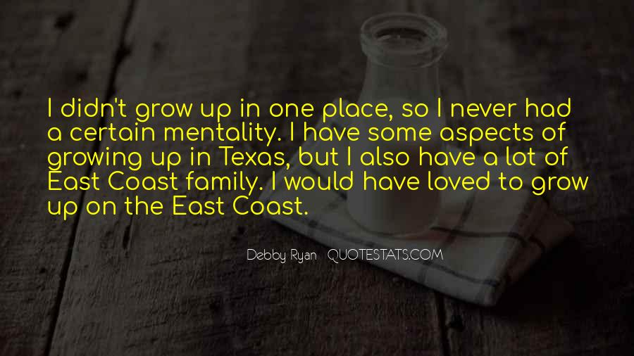 Quotes About The Place You Grow Up #478369