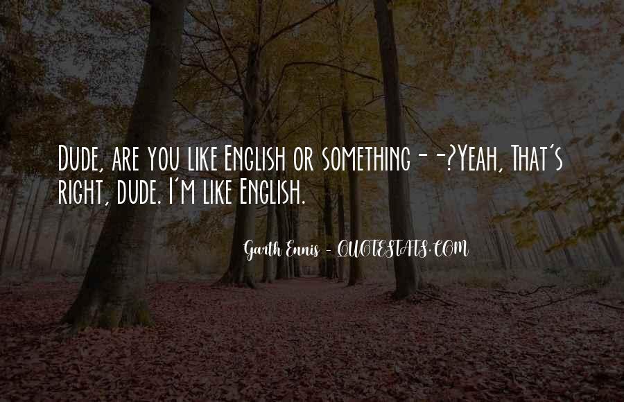 Ennis's Quotes #304033