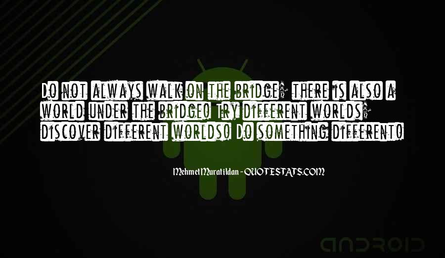 Quotes About Under The Bridge #1182248