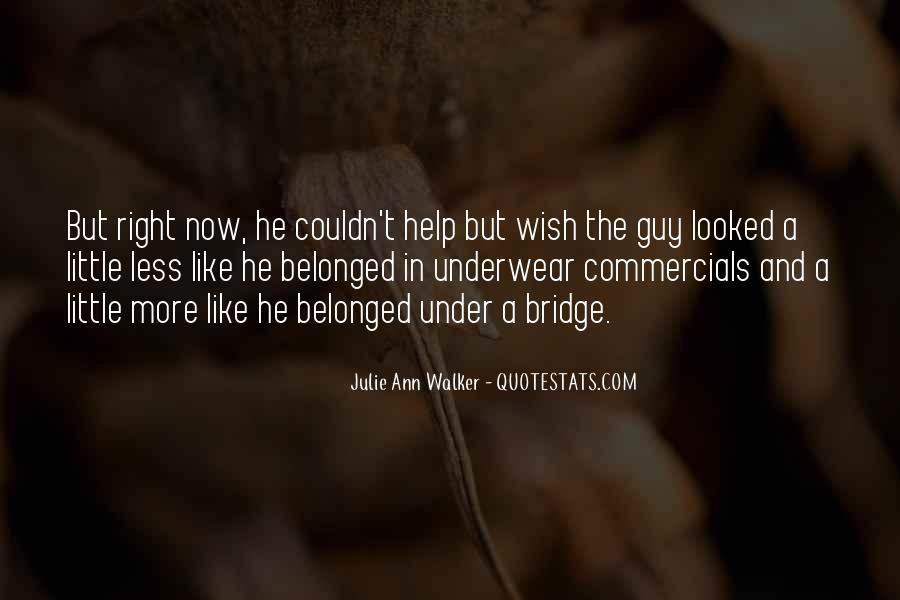Quotes About Under The Bridge #1350964