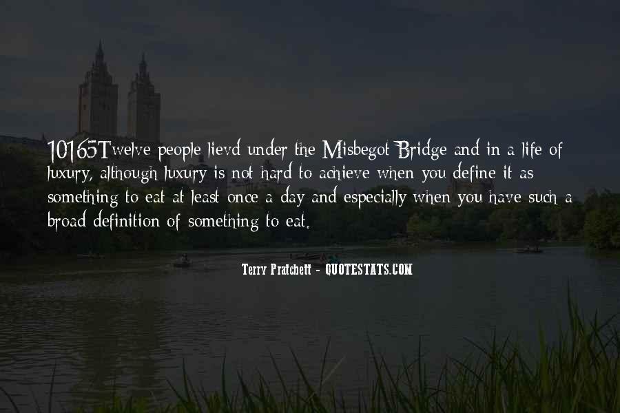 Quotes About Under The Bridge #1391772
