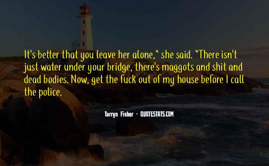 Quotes About Under The Bridge #1392481