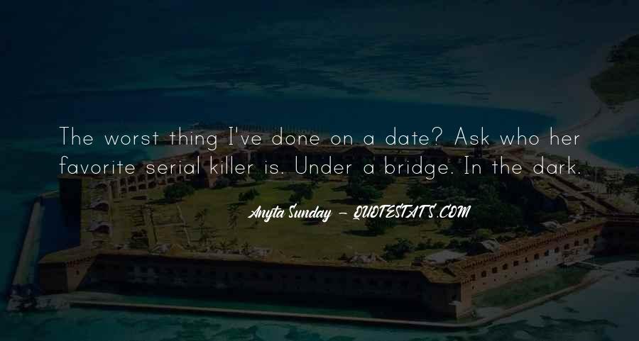 Quotes About Under The Bridge #1601112