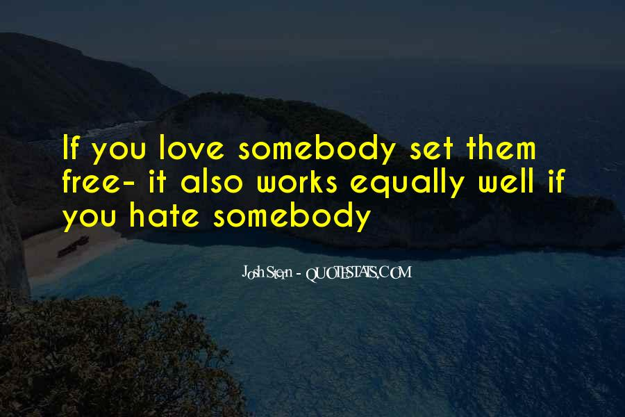 Quotes About Somebody You Hate #1268847