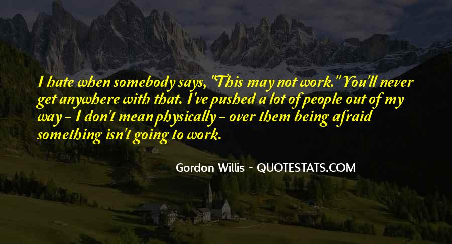 Quotes About Somebody You Hate #1336773