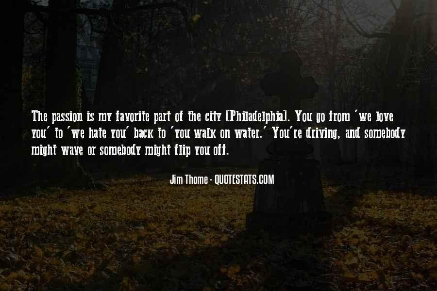 Quotes About Somebody You Hate #1380576