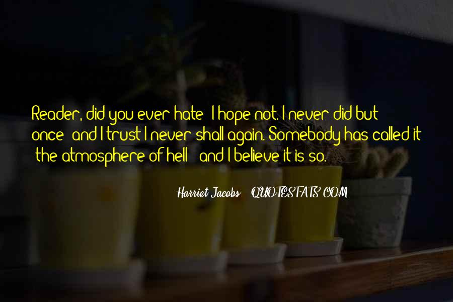 Quotes About Somebody You Hate #1396243