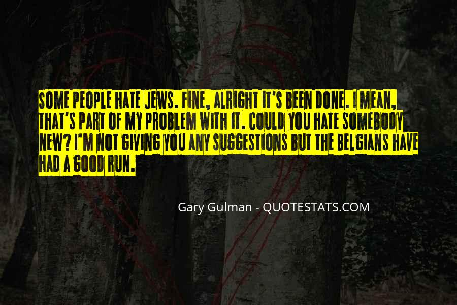 Quotes About Somebody You Hate #1429649