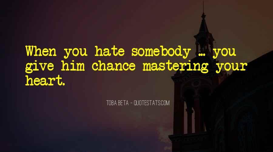 Quotes About Somebody You Hate #1836465