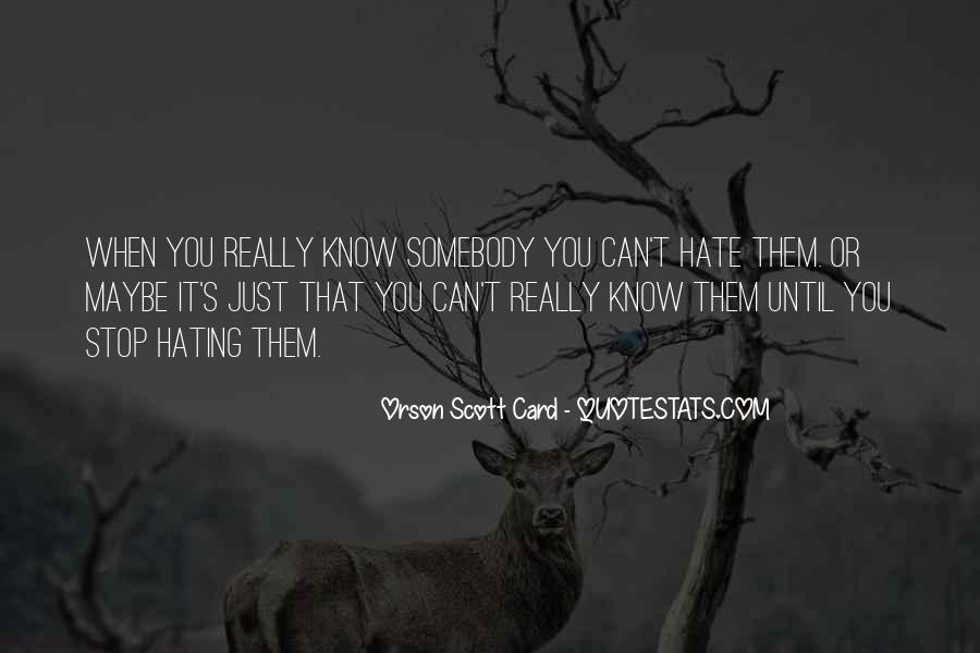 Quotes About Somebody You Hate #314598