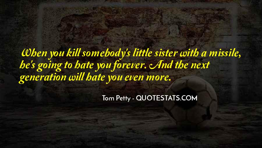 Quotes About Somebody You Hate #334027