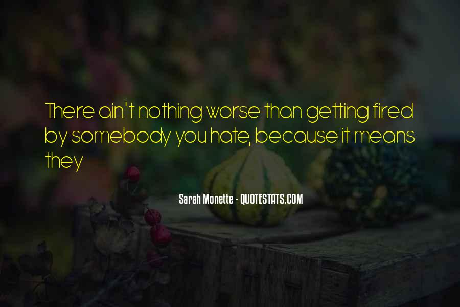 Quotes About Somebody You Hate #427179