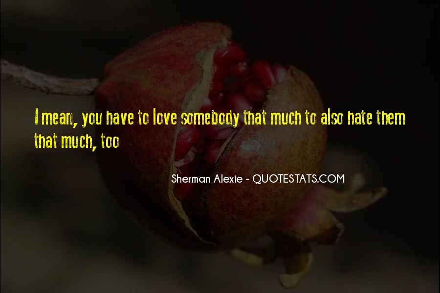Quotes About Somebody You Hate #662033