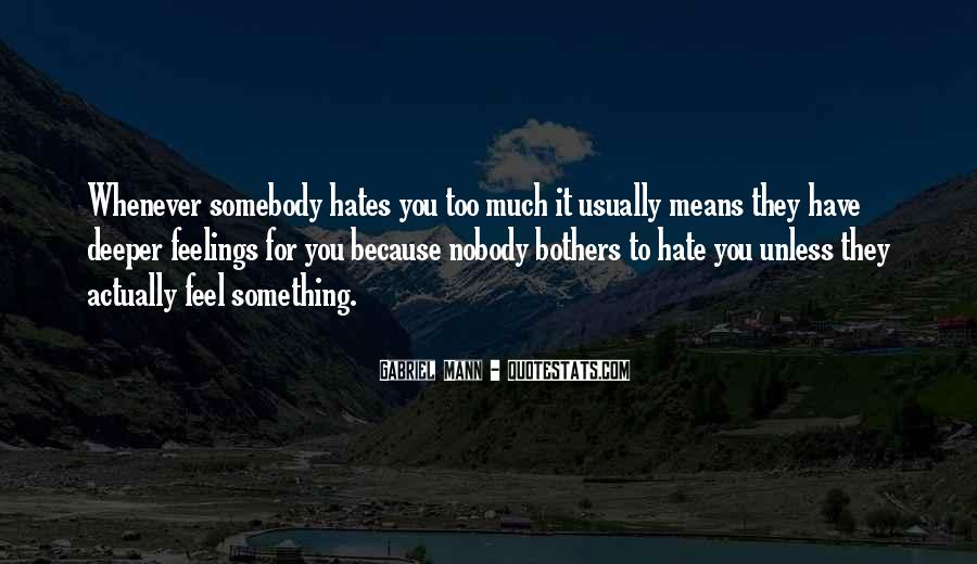Quotes About Somebody You Hate #769698