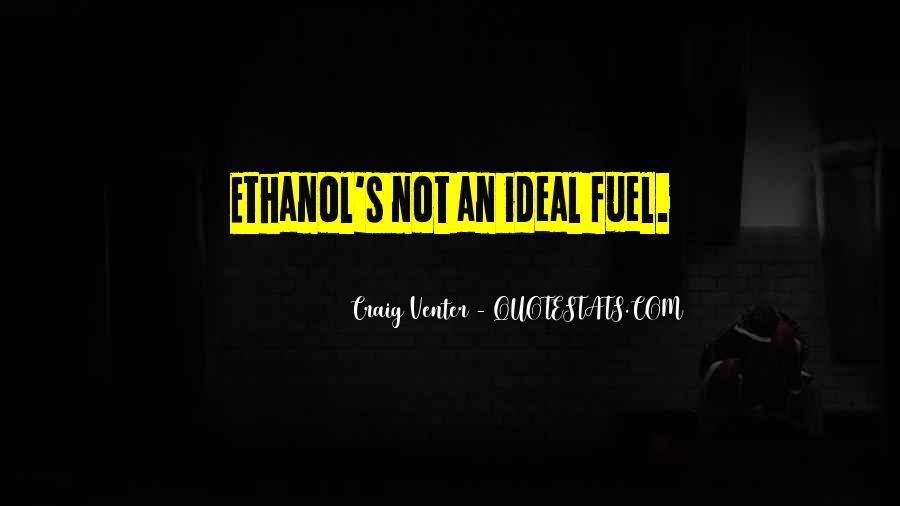 Ethanol's Quotes #77278