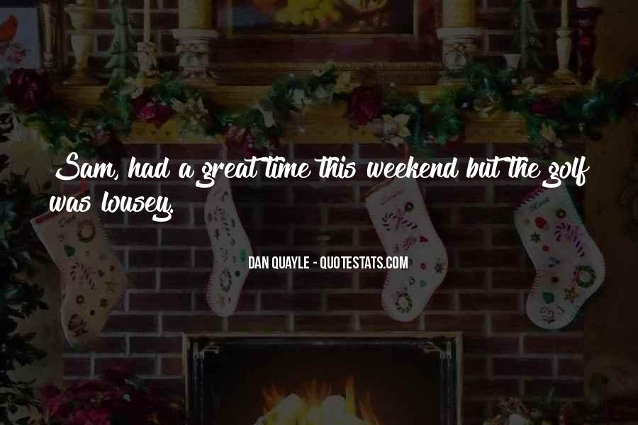 Quotes About Had A Great Time #206220