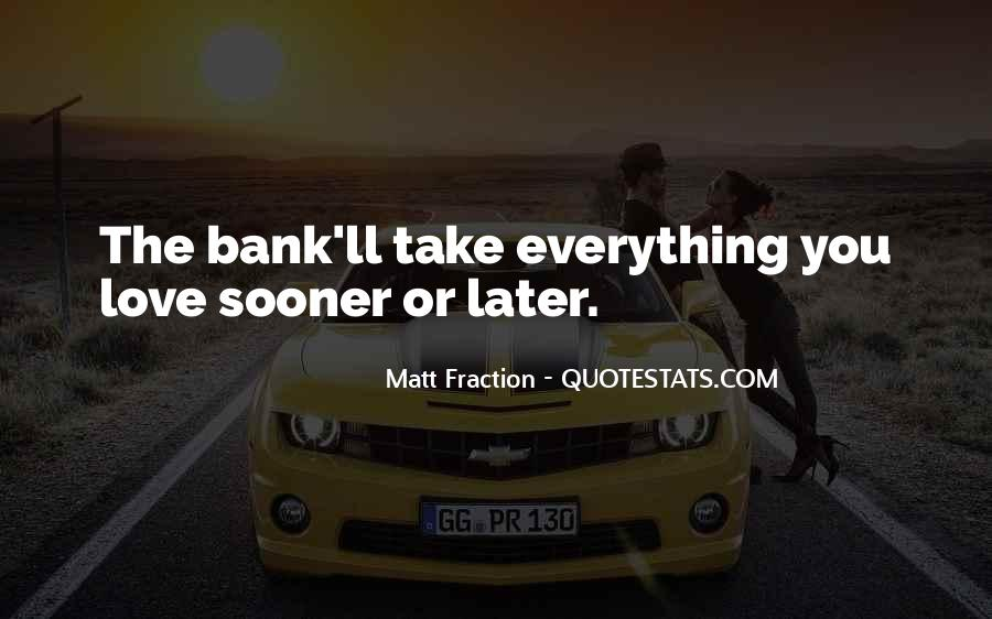 Everything'll Quotes #180497