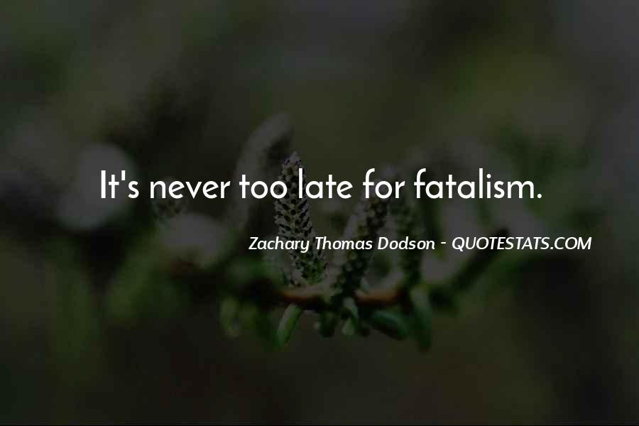 Fatalism's Quotes #1033593