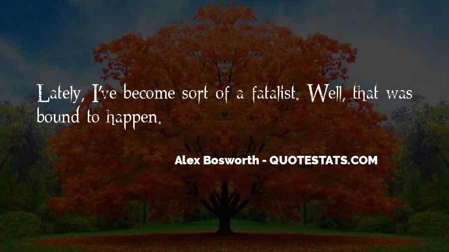 Fatalism's Quotes #1546075