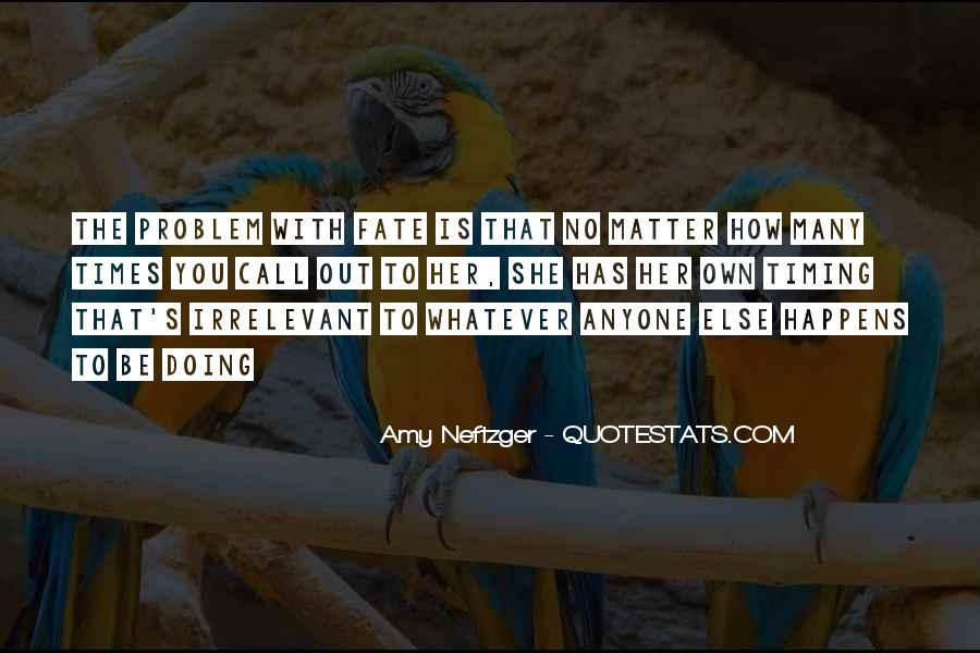 Fatalism's Quotes #736341