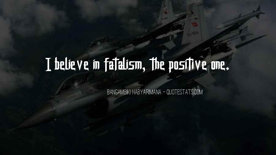 Fatalism's Quotes #999965