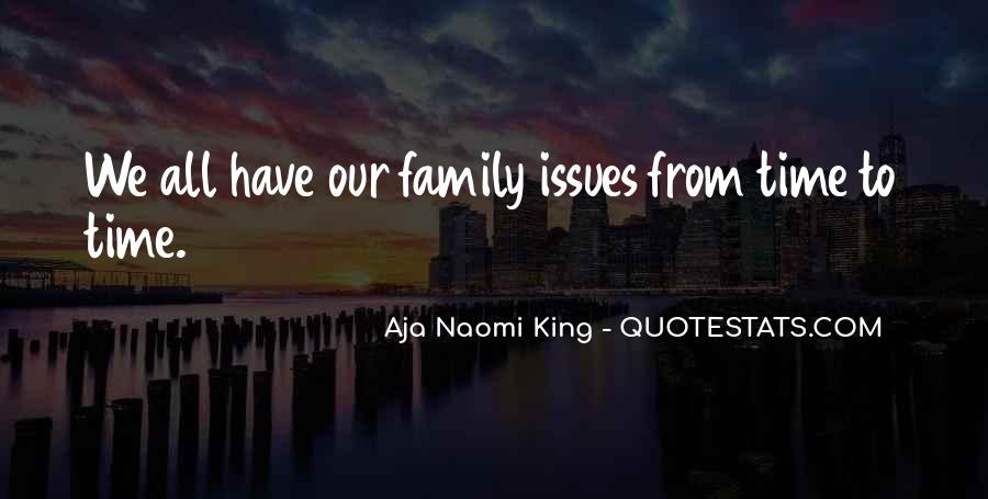 Quotes About Issues With Family #1505803