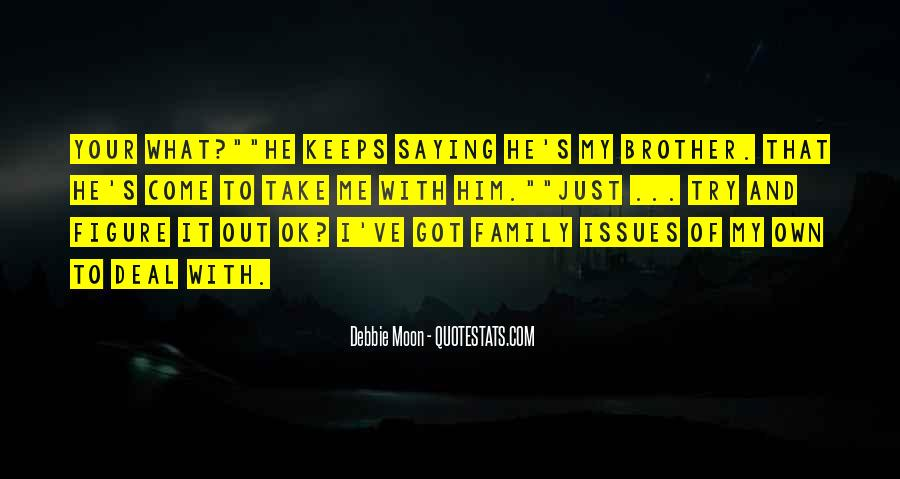 Quotes About Issues With Family #1818068