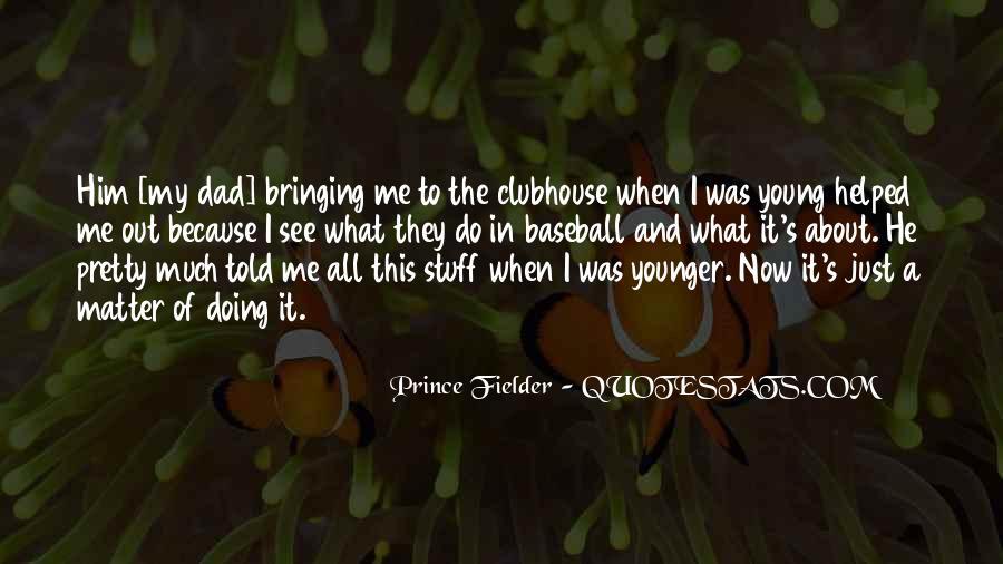 Fielder Quotes #259708