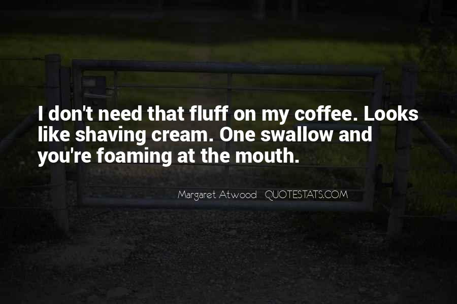 Foaming Quotes #875390