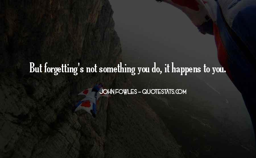 Forgetting's Quotes #788226