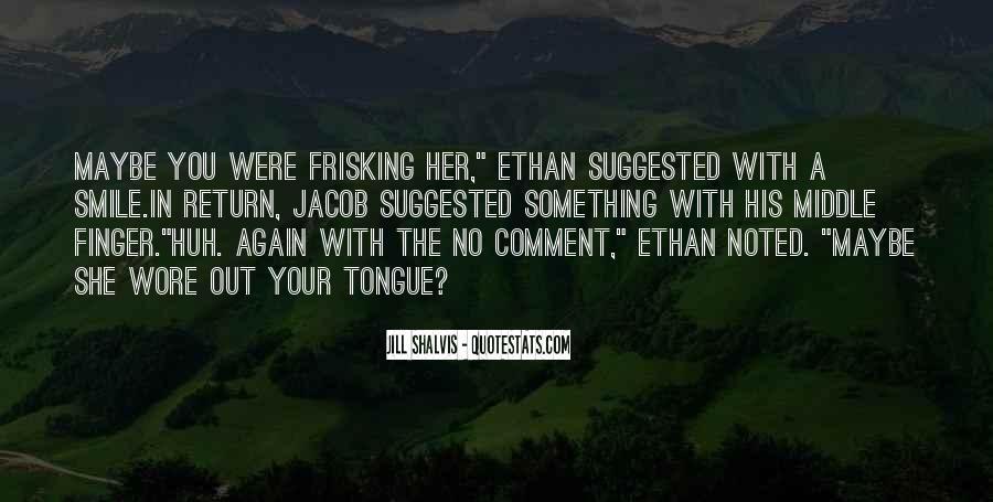 Frisking Quotes #1509547