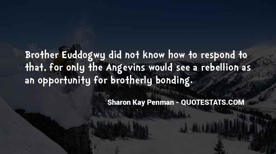 Quotes About Bonding With Brother #1696398